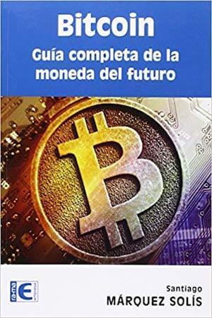 bitcoin-guia-completa-de-la-moneda-del-futuro-santiago-marquez-solis
