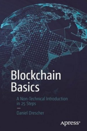 blockchain basics a non technical introduction in 25 steps daniel drescher