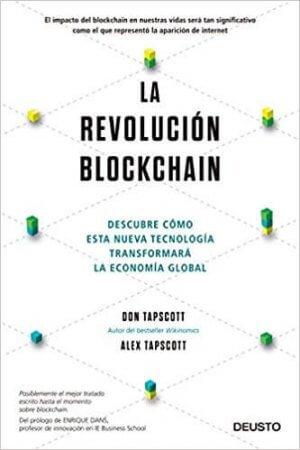 la revolucion blockchain como esta tecnologia transformara la economia global don tapscott alex tapscott