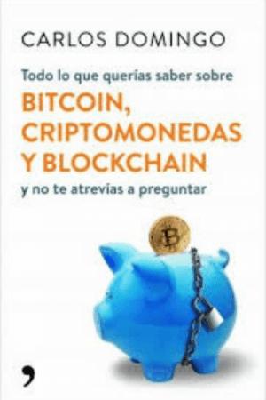 todo lo que querias saber sobre criptomonedas y blockchain carlos domingo